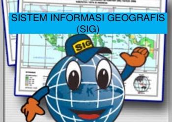 Sistem Informasi Geografis: Jenis – Manfaat dan Komponennya